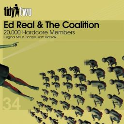 Ed Real & The Coalition - 20,000 Hardcore Members - Tidy - 06:54 - 07.09.2010