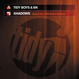 The Tidy Boys & BK - Shadows - Tidy - 07:40 - 07.09.2010