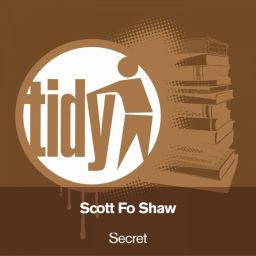 Scott Fo Shaw - Secret - Tidy - 21:18 - 07.09.2010