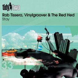 Rob Tissera, Vinylgroover & The Red Head - Stay - Tidy - 06:48 - 07.09.2010