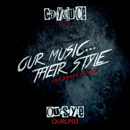 Cally & Juice - Our Music...Their Style (The Remix Album) - Ourstyle Recordings - 01:36:14 - 07.04.2014