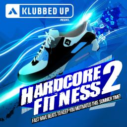 Various Artists - Hardcore Fitness Volume 2 - Klubbed Up Collections - 02:36:35 - 26.05.2014