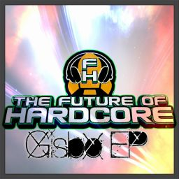Gisbo - The Gisbo EP - The Future Of Hardcore - 32:43 - 02.06.2014