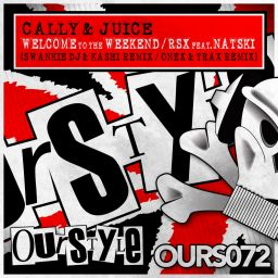Cally & Juice - Welcome To The Weekend / Rsx - Ourstyle Recordings - 13:00 - 16.06.2014