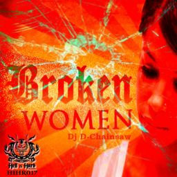 DJ-D.Chainsaw - Broken Women EP - Hell Is Hard Records - 14:43 - 11.07.2014