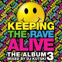Kutski - Keeping The Rave Alive: The Album Vol. 3 - Total Music - 02:57:42 - 20.10.2014