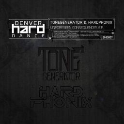 Tonegenerator & Hardphonix - Unforseen Consequences E.P. - Denver Hard Dance - 24:01 - 27.11.2014