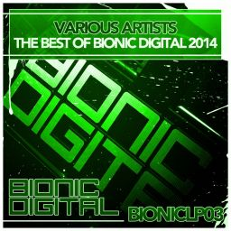 Various Artists - The Best of Bionic Digital 2014 - Bionic Digital - 01:16:24 - 15.12.2014