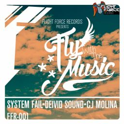 Deivid Sound, System Fail & Cj Molina - Fly With The Music - Flight Force Records - 18:42 - 31.03.2015