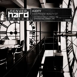 Audity - Ever Present Reality E.P. - Denver Hard Dance - 11:28 - 25.06.2015
