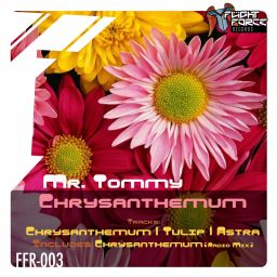 Mr. Tommy - Chrysanthemum EP - Flight Force Records - 23:55 - 26.06.2015
