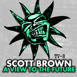 Scott Brown - A View To The Future - Twisted Vinyl - 13:52 - 06.07.2015