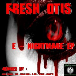 Fresh Otis - E Nightmare EP - X-treme Hard Traxx - 34:34 - 17.08.2015