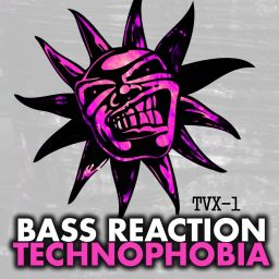 Bass Reaction - Technophobia - Twisted Vinyl - 07:23 - 21.08.2015