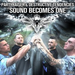 Partyraiser & Destructive Tendencies - Sound Becomes One - Partyraiser Records - 13:49 - 28.08.2015