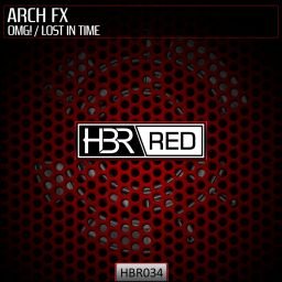 Arch FX - OMG! / Lost In Time - HBR Red - 13:29 - 19.11.2015