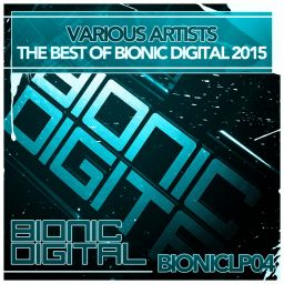 Various Artists - The Best of Bionic Digital 2015 - Bionic Digital - 01:13:06 - 07.12.2015
