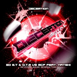 Ed E.T & D.T.R Vs. MCP feat. Natski - Reverse Bass Generation - Deception Digital - 12:04 - 14.12.2015