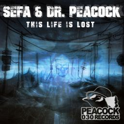 Dr. Peacock & Sefa - This Life Is Lost - Peacock Records - 19:00 - 05.02.2016