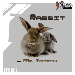 Mr. Tommy - Rabbit EP - Flight Force Records - 17:01 - 13.04.2016