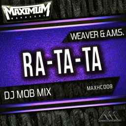 Weaver & A.M.S. - Ra-Ta-Ta - Maximum Hardcore - 06:08 - 14.04.2016