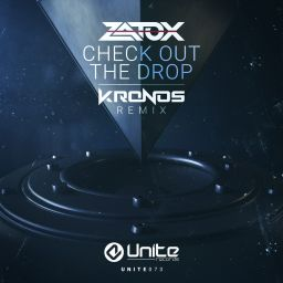 Zatox - Check Out The Drop (Kronos Remix) - Unite Records - 08:49 - 22.04.2016