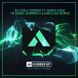 Re-Con & Demand feat. Mandy Edge - I'm Sorry - Klubbed Up - 10:21 - 30.05.2016