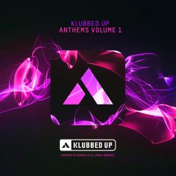 Various Artists - Klubbed Up Anthems, Vol. 1 - Klubbed Up Collections - 58:51 - 25.07.2016