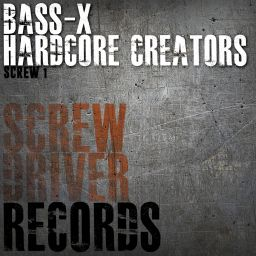 Bass-X - Hardcore Creators - Screwdriver - 12:47 - 16.08.2016