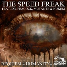 The Speed Freak & DJ Mutante - Requiem 4 Humanity - Peacock Records - 27:04 - 29.09.2016