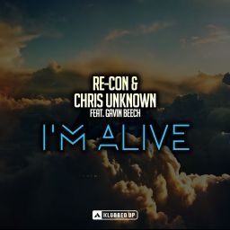 Re-Con & Chris Unknown ft. Gavin Beech - I'm Alive - Klubbed Up - 09:36 - 03.10.2016