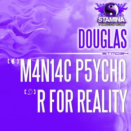 Douglas - M4N14C P5YCH0 / R For Reality - Stamina Records - 11:24 - 31.10.2016
