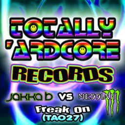 Jakka B vs MC Messiah - Freak On - Totally Ardcore Records - 10:24 - 25.11.2016