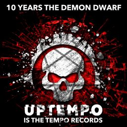 The Demon Dwarf - 10 Years The Demon Dwarf - Uptempo Is The Tempo Records - 01:19:59 - 20.01.2017