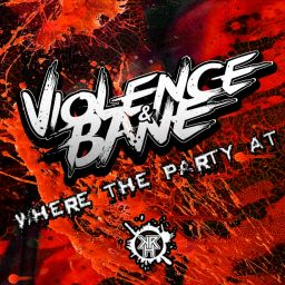 Violence & Bane - Where The Party At - Kurrupt Recordings HARD - 16:34 - 25.01.2017
