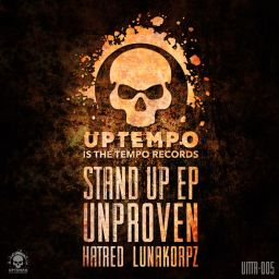 Unproven - Stand Up - Uptempo Is The Tempo Records - 17:08 - 06.03.2017