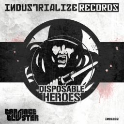 Carnage & Cluster - Disposable Heroes - Industrialize Records - 09:02 - 10.04.2017