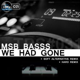 Msb Basss - We Had Gone (Soft Alternative Remix Y Hard Remix) - TPS Records - 15:22 - 02.02.2014