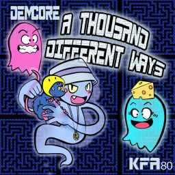 Demcore - A Thousand Different Ways - KFA Recordings - 43:33 - 01.06.2017