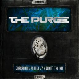 The Purge - Quarantine Planet / Holdin The Hit - Spoontech Records - 09:13 - 21.08.2017