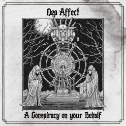 Dep Affect - A Conspiracy On Your Behalf - Industrial Propaganda Recordings - 08:51 - 31.01.2014