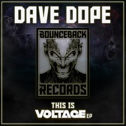 Dave Dope - This Is Voltage! - Bounce Back records - 10:32 - 30.11.2017