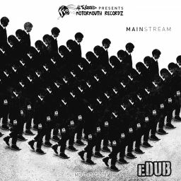 eDUB - Mainstream - Motormouth Recordz - 11:21 - 13.12.2017