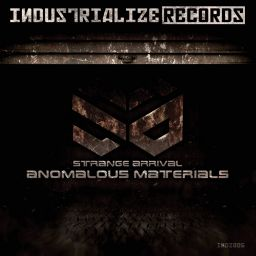 Strange Arrival - Anomalous Materials - Industrialize Records - 09:41 - 18.01.2018