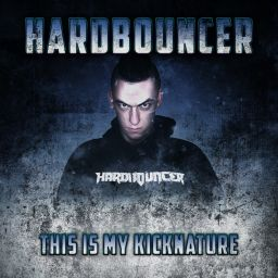 Hardbouncer - This Is My Kicknature - Bounce Back records - 52:03 - 05.04.2018