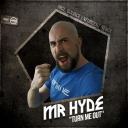 Mr Hyde - Turn Me Out - DNZ Records - 12:39 - 25.04.2018