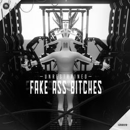 Unrestrained - Fake Ass Bitches - Ignition Digital - 07:11 - 05.06.2018