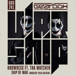 Krowdexx ft. Tha Watcher - Ship Of War (Official Warship 2018 Anthem) - Gearbox Digital - 08:16 - 30.07.2018