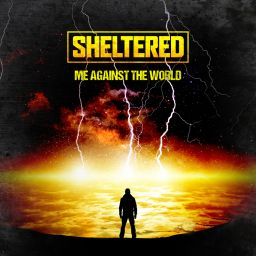 Sheltered - Me Against The World - Locked Down Records - 08:22 - 01.08.2018