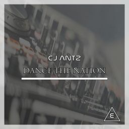 CJ Antz - Dance The Nation - Elga Records - 08:04 - 29.10.2018